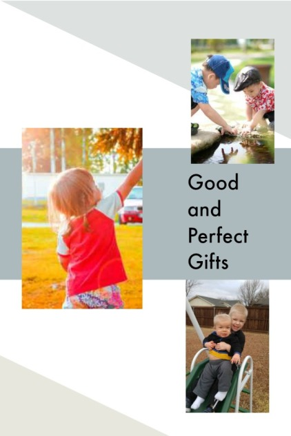 Good and Perfect Gifts